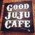 Good JuJu Cafe