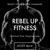 Rebel Up Fitness