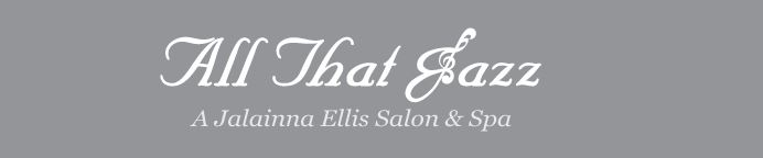 All that Jazz A Jalainna Ellis Salon and Spa, Cheyenne WY