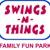 Swings-N-Things Family Fun Park