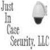 Just In Case Security, LLC