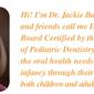 Banahan Jackie DMD - Pediatric Dentistry - Lexington, KY