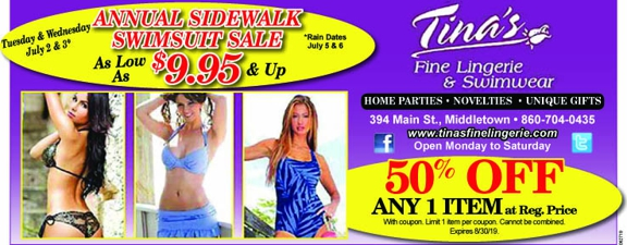 Tina's Fine Lingerie/Swimwear - Middletown, CT. Mark your calendar July 2nd, 3rd, Join us for our Annual Swimsuit Sidewalk Sale! Tons or styles, colors and sizes from petite to plus, with