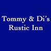 Tommy & Di's Rustic Inn
